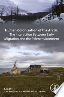 Human Colonization of the Arctic: The Interaction Between Early Migration and the Paleoenvironment