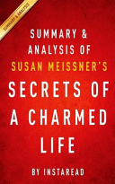 Summary and Analysis of Susan Meissner s Secrets of a Charmed Life Book