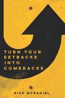 Turn Your Setbacks Into Comebacks