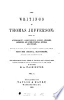 The Writings of Thomas Jefferson  Autobiography  with appendix  Correspondence