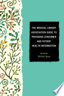 The Medical Library Association Guide To Providing Consumer And Patient Health Information Book PDF