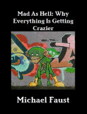 Mad As Hell: Why Everything Is Getting Crazier [Pdf/ePub] eBook