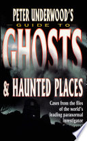 Peter Underwood s Guide to Ghosts and Haunted Places