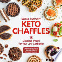 Sweet   Savory Keto Chaffles Book
