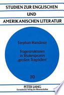 """Fragestrukturen in Shakespeares """"grossen Tragödien""""  : eine frageanalytische Studie"""