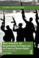 Mass Atrocities, the Responsibility to Protect and the Future of Human Rights Pdf/ePub eBook