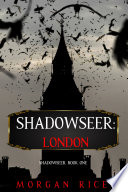 Shadowseer  London  Shadowseer  Book One