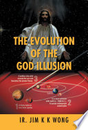 THE EVOLUTION OF THE GOD ILLUSION