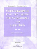 Understanding Post Traumatic Stress Disorder And Addiction Book PDF