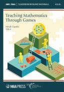 Teaching Mathematics Through Games