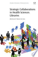 Strategic Collaborations in Health Sciences Libraries Book