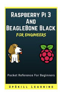 Raspberry Pi 3 and BeagleBone Black for Engineers