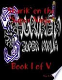 Shurik'en the Super Ninja Book 1 of 5