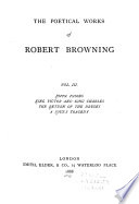 The Poetical Works of Robert Browning  Pippa passes  King Victor and King Charles  The return of the Druses  A soul s tragedy