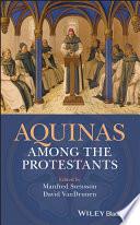 Aquinas Among the Protestants