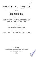 Spiritual Voices from the Middle Ages, consisting of a selection of abstracts from the writings of the Fathers, etc