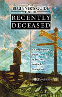 The Beginner's Guide for the Recently Deceased