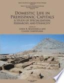 Domestic Life in Prehispanic Capitals