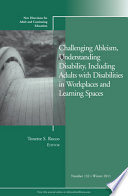 Challenging Ableism Understanding Disability Including Adults With Disabilities In Workplaces And Learning Spaces Book PDF
