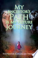 My Ancestor's Path Is My Future Journey