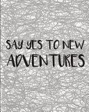 Say Yes to New Adventures Bullet Journal With Dot Journal