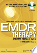 Eye Movement Desensitization and Reprocessing (EMDR) Therapy Scripted Protocols and Summary Sheets (CD-ROM)
