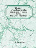 Pdf History of the legal tender paper money issued during the Great Rebellion Telecharger