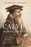 Calvin, the Bible, and History