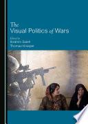 The Visual Politics of Wars Book PDF