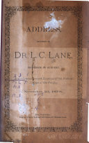 Address  delivered by Dr  L C  Lane  Professor of Surgery  at the commencement exercises of the Medical College of the Pacific  November 2d  1876