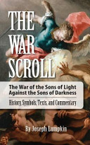 Pdf The War Scroll; the War of the Sons of Light Against the Sons of Darkness; History, Symbols, Texts, and Commentary