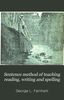 The Sentence Method of Teaching Reading, Writing, and Spelling