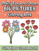 Pretty Flowers and Roses Big Pictures Coloring Book Fun Kids Color Book