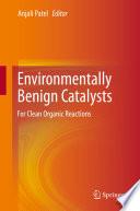 Environmentally Benign Catalysts