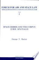 Space Debris and the Corpus Iuris Spatialis