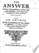 The Answer of the Commission of the Generall Assemblie  14 Dec  1650   to the Qu  ree Propounded to Them from the Parliament  With an Answer of the Commission     to a Letter  Sent to Them from the Ministers of the Presbyterie of Sterline  entitled     A Remonstrance of the Presbytery of Stirling Against the Present Conjunction with the Malignant Partie