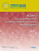 ACSM s Resource Manual for Guidelines for Exercise Testing and Prescription