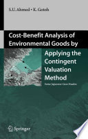 Cost Benefit Analysis Of Environmental Goods By Applying Contingent Valuation Method Book PDF