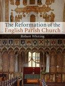 The Reformation of the English Parish Church