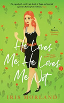 Read Online He Loves Me, He Loves Me Not For Free