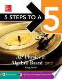 5 Steps to a 5: AP Physics 1: Algebra-Based 2017