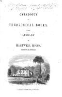 Catalogue of theological books in the library of Hartwell house, Buckinghamshire ebook