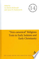 Noncanonical Religious Texts In Early Judaism And Early Christianity