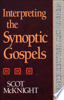 Interpreting the Synoptic Gospels  Guides to New Testament Exegesis