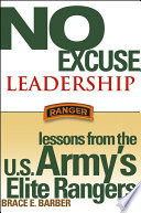 """""""No Excuse Leadership: Lessons from the U.S. Army's Elite Rangers"""" by Brace E. Barber"""