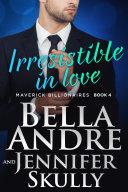 Pdf Irresistible In Love: The Maverick Billionaires, Book 4