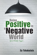 Being Positive in a Negative World Pdf