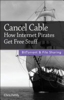 Cancel Cable: How Internet Pirates Get Free Stuff Pdf/ePub eBook