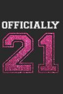Officially 21: Happy 21 Years 21st Birthday 1998 Birthday Celebration Writing Journal Gift - Girly Tenth Milestone Memory Diary Logbo