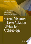 Recent Advances in Laser Ablation ICP MS for Archaeology Book